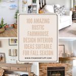 100 Amazing Rustic Farmhouse Design Interior Ideas Suitable for Fall Season