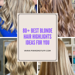 80+ Best Blonde Hair Highlights Ideas for You