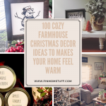 100 Cozy Farmhouse Christmas Decor Ideas to Makes Your Home Feel Warm